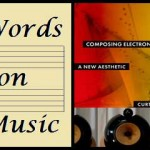 Book Review – Composing Electronic Music: A New Aesthetic by Curtis Roads