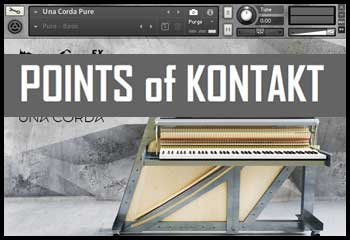 Points of Kontakt – Una Corda from Native Instruments